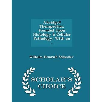 الموجز المداواة التي تأسست عليها باثولوجيا الأنسجة الخلوية مع...  الطبعة اختيار العلماء قبل شسلير آند هاينريش فيلهلم