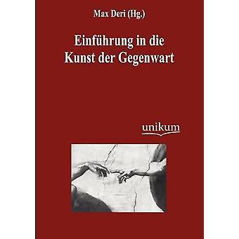Einfhrung in die Kunst der Gegenwart by Deri & Max