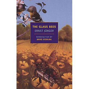 The Glass Bees (Main) by Ernst Junger - Louise Bogan - Elizabeth Maye