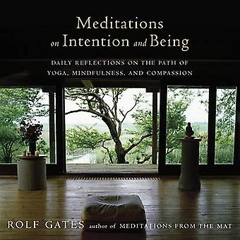 Meditations on Intention and Being - Daily Reflections on the Practice