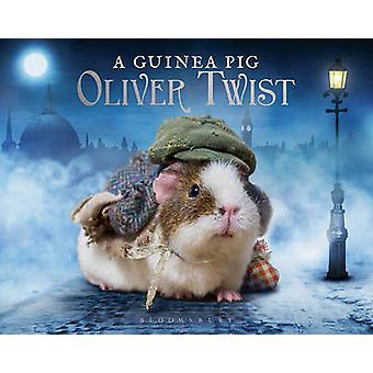 A Guinea Pig Oliver Twist by Alex Goodwin - Charles Dickens - Tess Ne