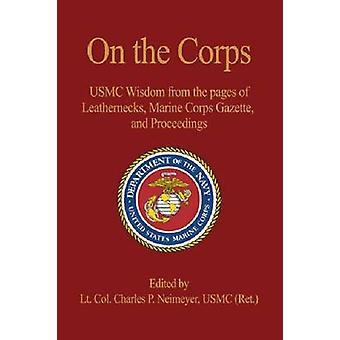 On the Corps - USMC Wisdom from the Pages of Leatherneck - Marine Corp