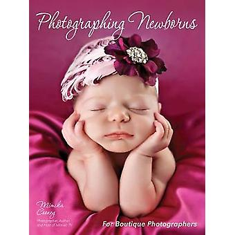 Photographing Newborns - For Boutique Photographers by Mimika Cooney -