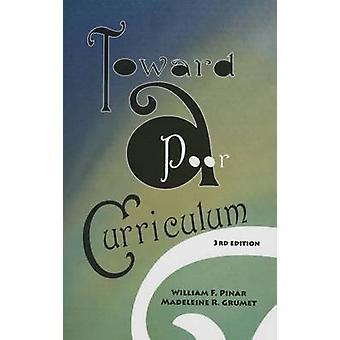 Toward a Poor Curriculum by William Pinar - Madeline R Grumet - 97818