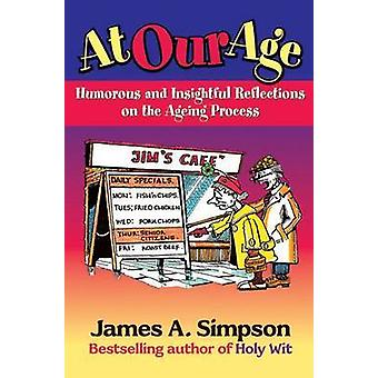At Our Age by James A. Simpson - 9781904246343 Book