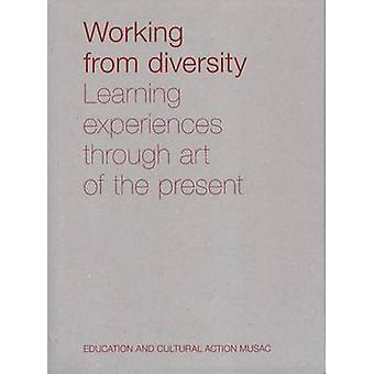 Working from Diversity - Learning Experiences Through Art of the Prese