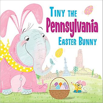 Tiny the Pennsylvania Easter Bunny by Eric James - 9781492659570 Book