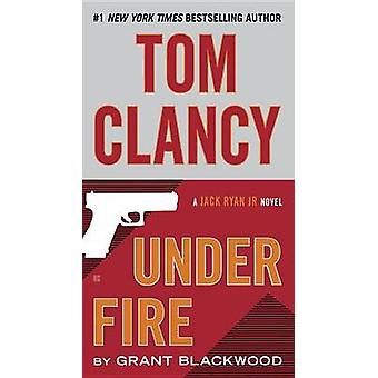 Tom Clancy Under Fire by Grant Blackwood - 9780425283189 Book