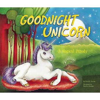 Goodnight Unicorn - A Magical Parody by Karla Oceanak - Kendra Spanjer