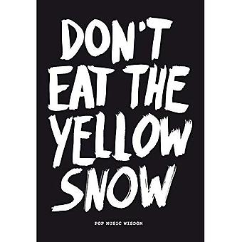 Don't eat the yellow snow / druk 1: advices by musicians from the pop-scene