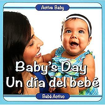 Baby's Day/Un Dia del Bebe (Bambino attivo) [Libro di bordo]