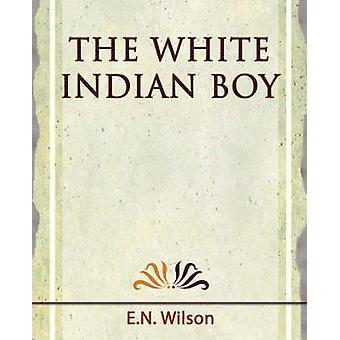 The White Indian Boy 1919 von E. N. Wilson & Wilson