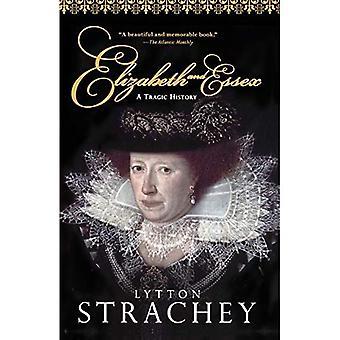 Elizabeth en Essex: een tragische geschiedenis (oogst boek)