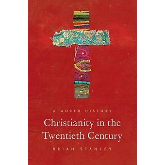 Christianity in the Twentieth Century by Stanley