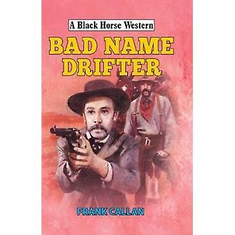 Bad Name Drifter by Frank Callan