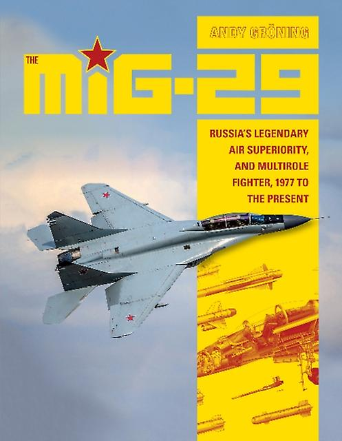 MiG29 Russias Legendary Air Superiority and Multirole Fig by Andy Groning