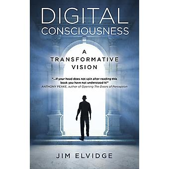 Digital Consciousness by Jim Elvidge
