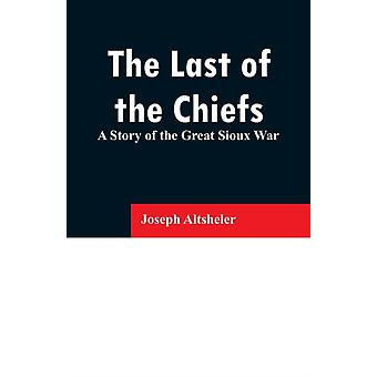 Last of the Chiefs by Altsheler