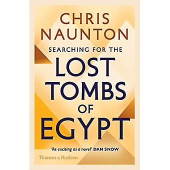 Searching for the Lost Tombs of Egypt by Chris Naunton