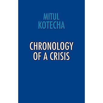 Chronology of a Crisis by Kotecha & Mitul