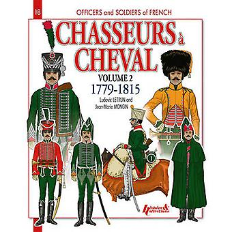 Chasseurs a Cheval Volume 2 - 1779-1815 - 9782352502395 Book