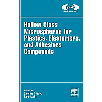 Hollow Glass Microspheres for Plastics Elastomers and Adhesives by Amos & Steve E