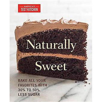 Naturally Sweet by Kitchen & Americas Test