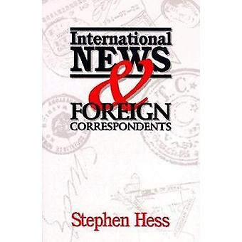 International News  Foreign Correspondents by Stephen Hess