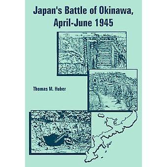 Japans Battle of Okinawa AprilJune 1945 by Huber & Thomas & M.