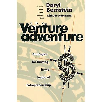 The Venture Adventure Strategies for Thriving in the Jungle of Entrepreneurship by Bernstein & Daryl