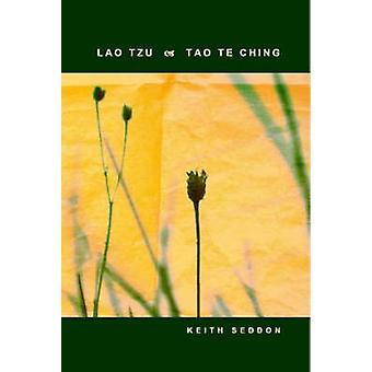 Lao Tzu Tao Te Ching by Seddon & Keith