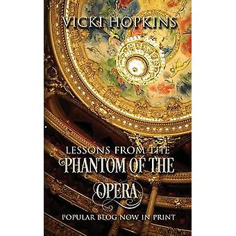 Lessons From the Phantom of the Opera by Hopkins & Vicki