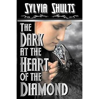 The Dark at the Heart of the Diamond by Shults & Sylvia