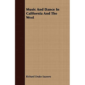 Music and Dance in California and the West by Sauners & Richard Drake