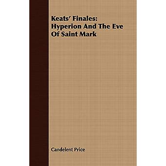 Keats Finales Hyperion And The Eve Of Saint Mark by Price & Candelent