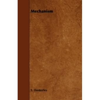 Mechanism by Dunkerley & S.