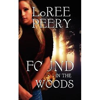 Found in the Woods by Peery & LoRee