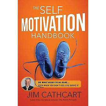 The SelfMotivation Handbook by Cathcart & Jim