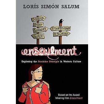 Ensoulment Exploring the Feminine Principle in Western Culture by Salum & Lors Simn