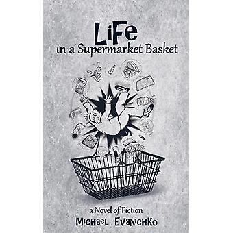 Life in a Supermarket Basket by Evanichko & Michael