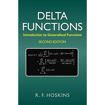 Delta Functions An Introduction to Generalised Functions by Hoskins & R. F.