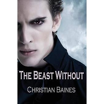 The Beast Without by Baines & Christopher