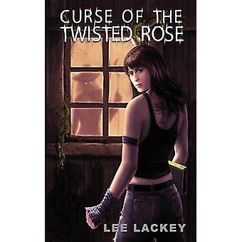 Curse of the Twisted Rose by Lackey & Lee
