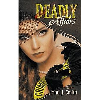 Deadly Affairs by Smith & John J.