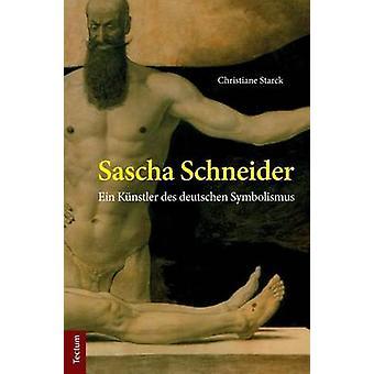 Sascha Schneider Ein Knstler des deutschen Symbolismus by Starck & Christiane
