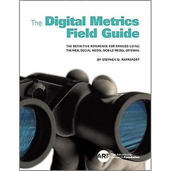 The Digital Metrics Field Guide - The Definitive Reference for Brands