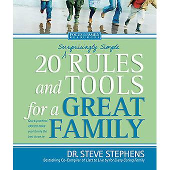 20 Surprisingly Simple Rules and Tools for a Great Family by Stephens & Steve