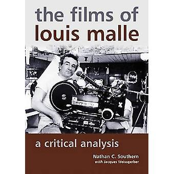 The Films of Louis Malle - A Critical Analysis by Nathan C. Southern -