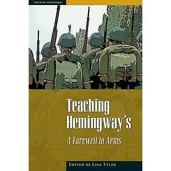 "Teaching Hemingway's """"A Farewell to Arms - 9780873389174 B"