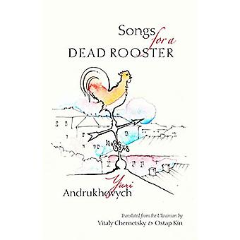 Songs for a Dead Rooster by Yuri Andrukhovych - 9780999199404 Book